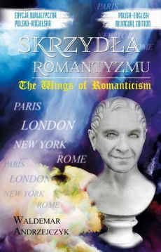 Skrzydła Romantyzmu / The Wings of Romanticism - Waldemar Andrzejczyk