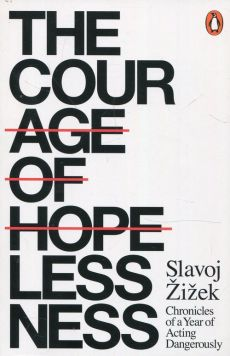 The Courage of Hopelessness - Slavoj Zizek