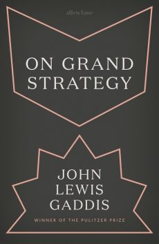 On Grand Strategy - Gaddis John Lewis