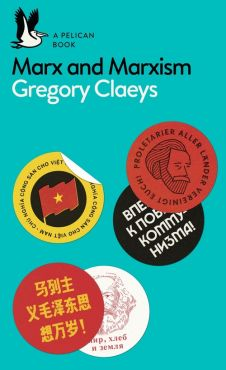 Marx and Marxism - Gregory Claeys