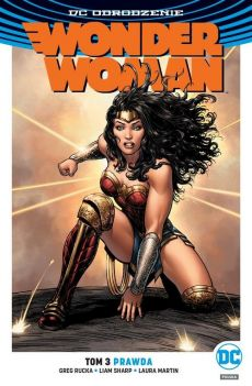 Wonder Woman Tom 3 Prawda - Laura Martin, Greg Rucka, Liam Sharp