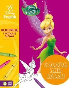 Colour and learn! - Wróżki. Koloruje i poznaję słowa. Disney English