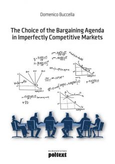 The Choice of the Bargaining Agenda in Imperfectly Competitive Markets - Buccella Domenico