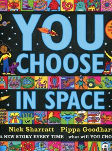 You Choose in Space - Pippa Goodhart, Nick Sharratt