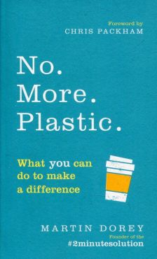 No More Plastic - Martin Dorey, Chris Packham