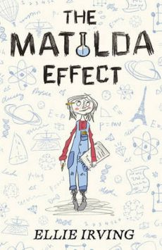 The Matilda Effect - Ellie Irving