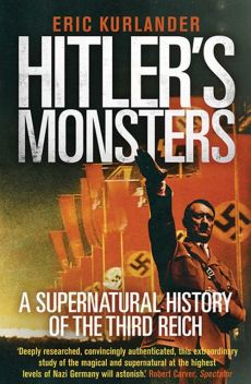 Hitler's Monsters - Eric Kurlander