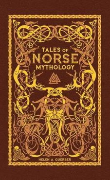 Tales of Norse Mythology - Guerber Helen A.
