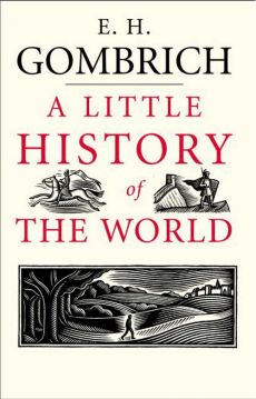 Little History of the World - Gombrich E. H.