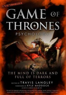 Game of Thrones Psychology - Outlet - Travis Langley