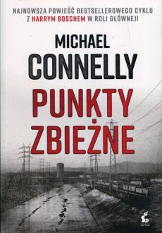 Punkty zbieżne - Michael Connelly
