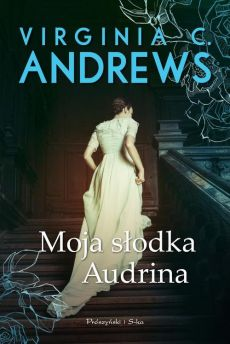 Moja słodka Audrina - Virginia C. Andrews
