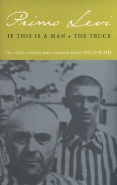 If This Is A Man The Truce - Primo Levi