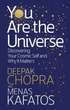 You Are the Universe - Deepak Chopra, Menas Kafatos
