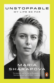 Unstoppable - Maria Sharapova