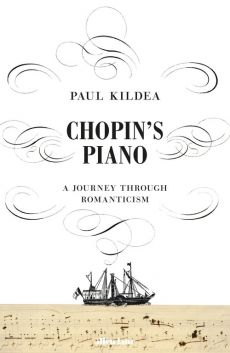 Chopin's Piano - Outlet - Paul Kildea