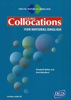 Using Collocations for Natural English + CD - Elizabeth Walter, Kate Woodford