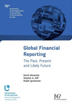 Global Financial Reporting - David Alexander, Radek Ignatowski, Zeff Stephen A.