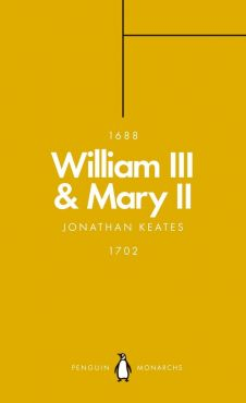 William III & Mary II - Jonathan Keates