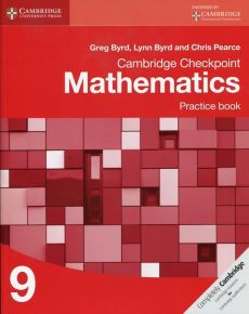 Cambridge Checkpoint Mathematics Practice Book 9 - Greg Byrd, Lynn Byrd, C Pearce