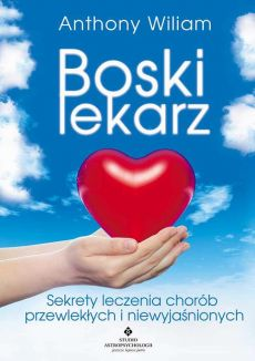 Boski lekarz - Anthony William
