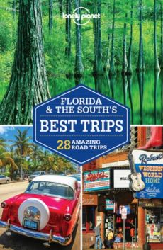 Lonely Planet Florida & The South's Best Trips - Adam Karlin