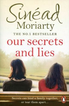 Our Secrets and Lies - Sinead Moriarty