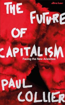 The Future of Capitalism - Paul Collier