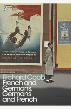French and Germans Germans and French - Richard Cobb