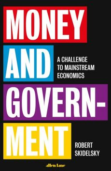 Money and Government - Robert Skidelsky