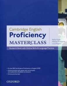 Proficiency Masterclass Student's Book with Online Skills - Michael Duckworth, Kathy Gude, Louis Rogers