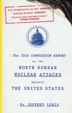 2020 commission report on the north Korean nuclear attacks - Jeffrey Lewis