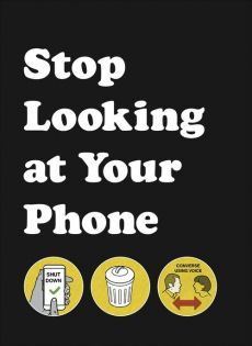 Stop Looking at Your Phone - Outlet
