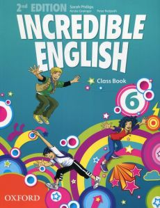 Incredible English 6 Class Book - Kirstie Grainger, Sarah Phillips, Peter Redpath