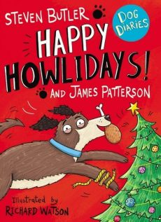Dog Diaries: Happy Howlidays! - Steven Butler, James Patterson