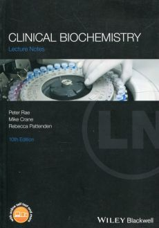Clinical Biochemistry Lecture Notes - Mike Crane, Rebecca Pattenden, Peter Rae