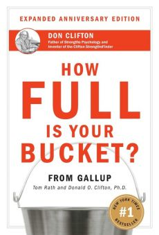 How Full Is Your Bucket? Anniversary Edition - Tom Rath
