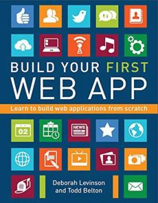 Build Your First Web App - Todd Belton, Deborah Levinson
