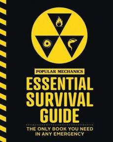 Popular Mechanics Essential Survival Guide