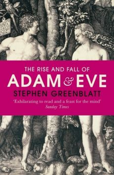 The Rise and Fall of Adam and Eve - Stephen Greenblatt