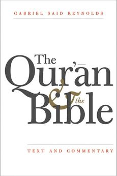 Qur'an and the Bible - Reynolds Gabriel Said