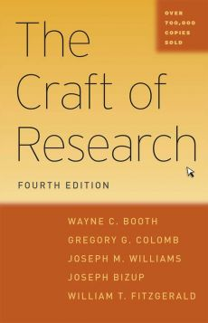 Craft of Research - Joseph Bizup, Booth Wayne C., Colomb Gregory G., FitzGerald William T., Williams Joseph M.