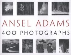 Ansel Adams' 400 Photographs - Ansel Adams
