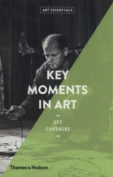 Key Moments in Art - Lee Cheshire
