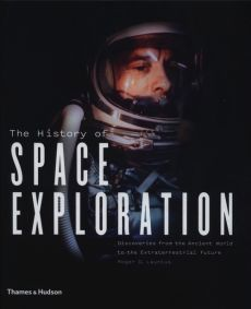 The History of Space Exploration - Launius Roger D.