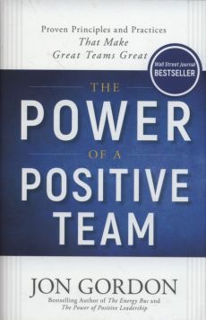 The Power of a Positive Team - Jon Gordon