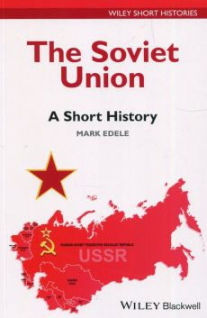 The Soviet Union A Short History - Outlet - Mark Edele