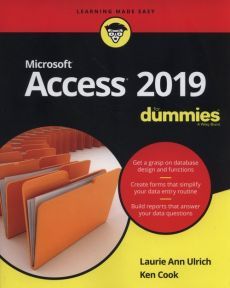 Access 2019 For Dummies - Ken Cook, Ulrich Laurie A.
