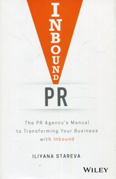 Inbound PR The PR Agencys Manual to Transforming Your Business with Inbound - Iliyana Stareva