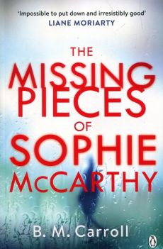 The Missing Pieces of Sophie McCarthy - Ber Carroll